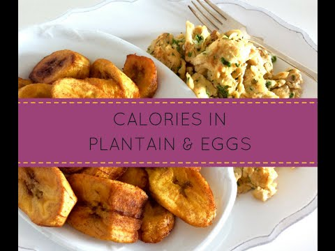 Plantain & Egg: Typical African Breakfast Meal and Its Caloric Value