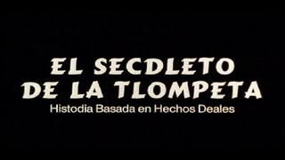 """""""El SECDLETO DE LA TLOMPETA"""" de JAVIER FESSER (1995)"""