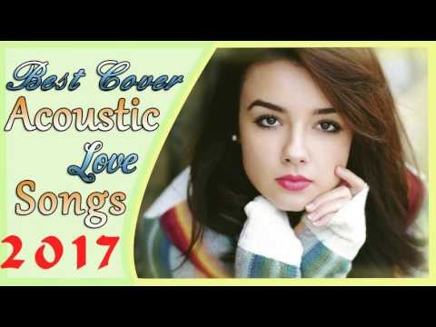 Best English Songs 2017 Love Song  Acoustic Covers of Popular Songs Top Chart