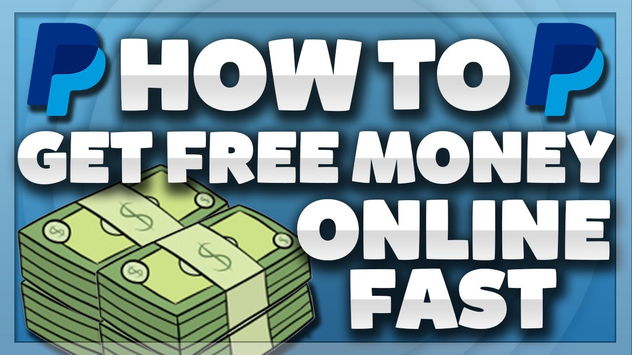 How To Get Free Money Online Fast Free Paypal Cash With
