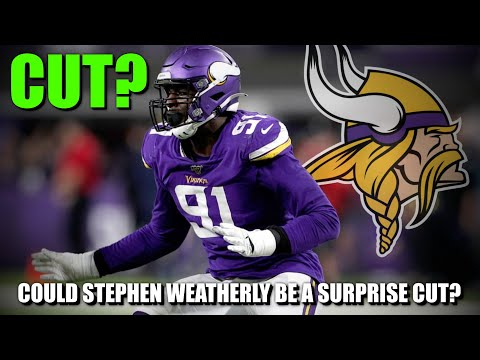 Could Stephen Weatherly Be a Surprise Cut for the Minnesota Vikings?
