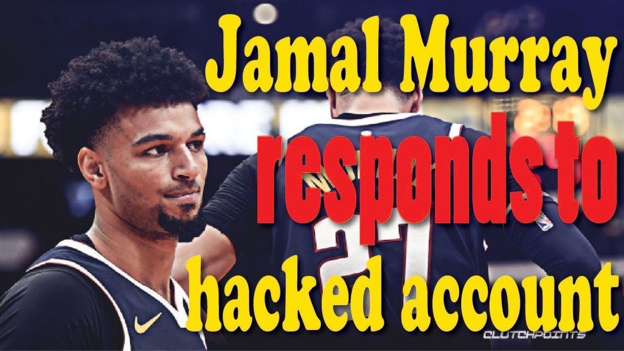 Nuggets' Jamal Murray responds to hacked account