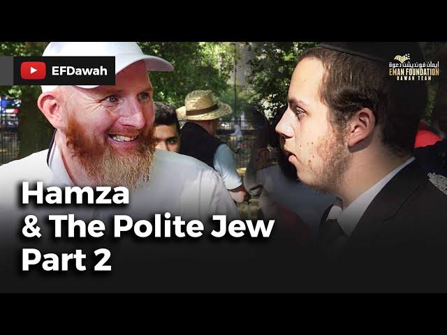 Hamza & The Polite Jew Part 2