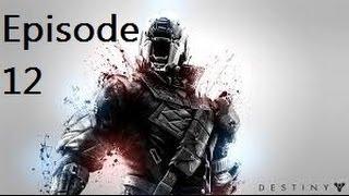 Destiny Lets Play Episode 12 Final Mission