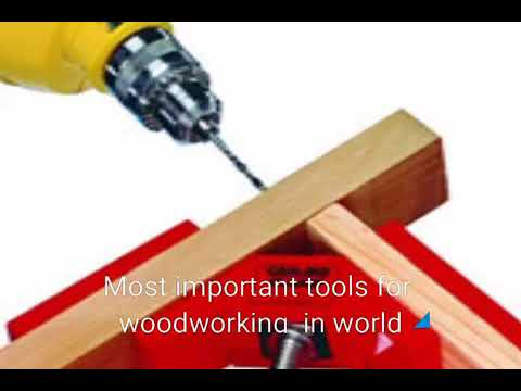 Most important tools for woodworking in world
