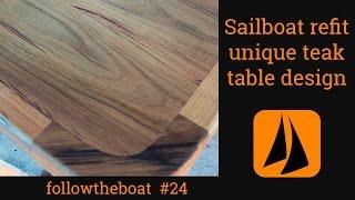 Followtheboat | #24 | Sailboat Refit - Unique Saloon Table In Teak; Rubbing Strake