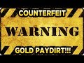 Warning Counterfeit Lynch Mining & Dirt Hogg Gold Paydirt! Plus other scams!