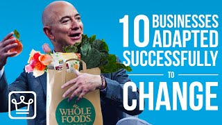 10 Businesses That ADAPTED Successfully to Change