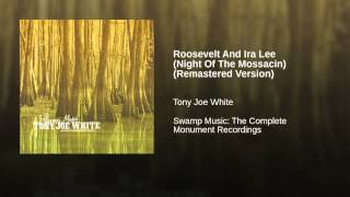 Roosevelt And Ira Lee (Night Of The Mossacin) (Remastered Version)