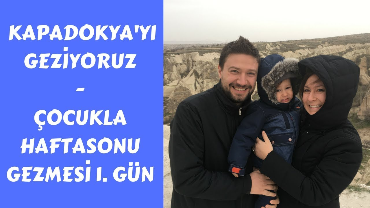 Kapadokya Gezisi 1. Gün || Çocukla Gezmek ve Seyahat