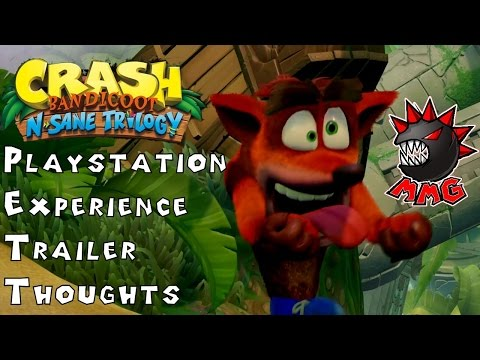 Crash N  Sane Trilogy PSX Trailer Thoughts and hopes