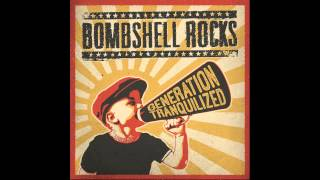 Bombshell Rocks - Generation Tranquilized (2014) FULL ALBUM