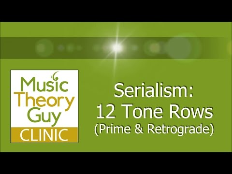 Clinic: Serialism (Tone Rows) - Prime and Retrograde