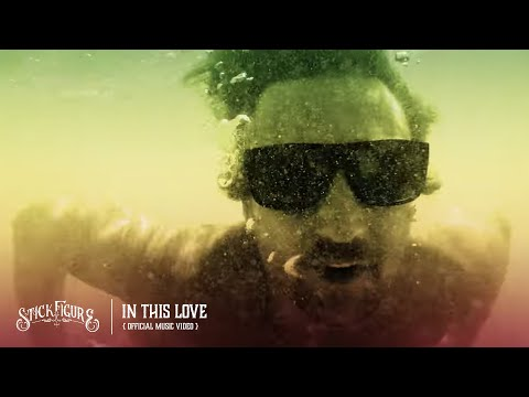 "Stick Figure – ""In This Love"" (Official Music Video)"