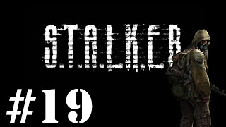 Let's Play STALKER : Shadow of Chernobyl - Episode 19