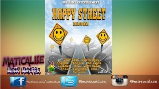 Happy Street Riddim Mix {One Army Entertainment} [Dancehall] @Maticalise