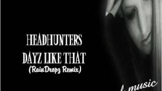 HeadHunters Dayz Like That (RainDropz Remix)