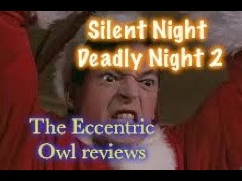 The Eccentric Owl review #113: Silent Night Deadly Night 2