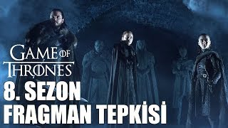 Game of Thrones 8. Sezon Fragman Tepkisi