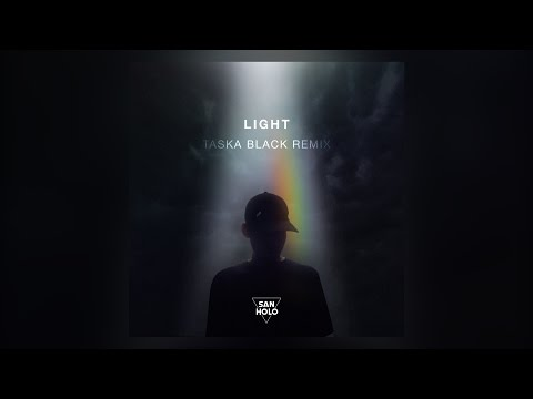 San Holo - Light (Taska Black Remix)