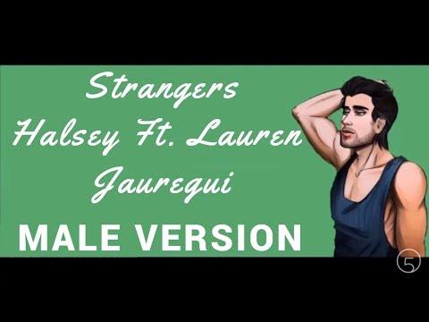 Strangers - Halsey Ft. Lauren Jauregui (Male Version)