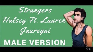 Strangers - Halsey Ft. Lauren Jauregui (Male Version)