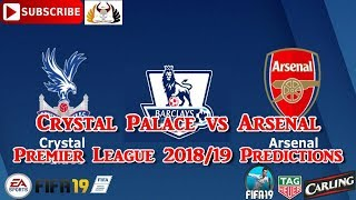 Crystal Palace vs Arsenal | Premier League 2018/19 | Predictions FIFA 19