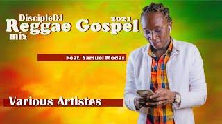 Reggae Gospel DiscipleDJ mix 2021