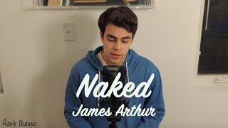 Naked - James Arthur Cover (Aarik Ibanez)