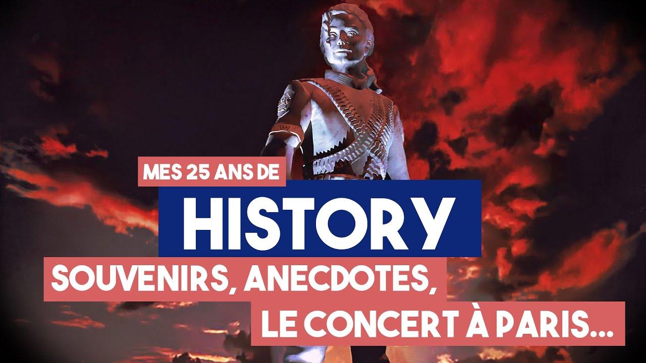 Mes 25 ans de l'album HIStory : souvenirs, anecdotes, le concert à Paris...