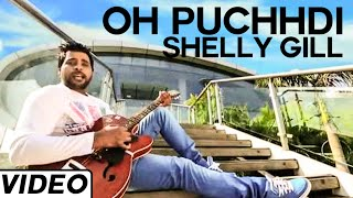 Oh Puchhdi (Shelly Gill) Mp3 Song Download