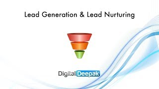 Lead Generation and Lead Nurturing Explained in Detail