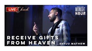 Recieve Gifts from Heaven | Shyju Mathew