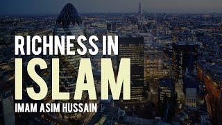 Richness In Islam - Imam Asim Hussain | Powerful