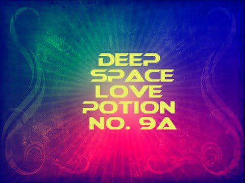 """DEEP SPACE LOVE POTION Number 9-A"" (What the-?!  Yes! A Frequency Blend For Solid ""LTR"" Energy!)"