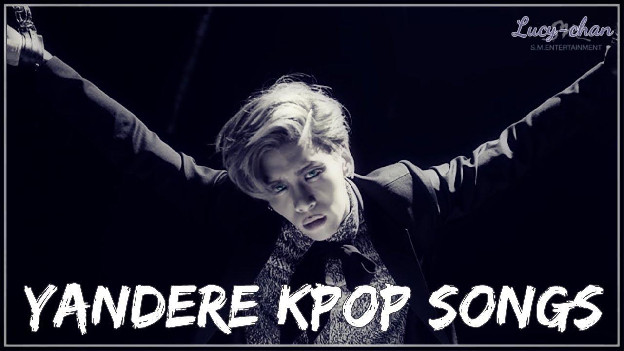'Yandere' KPOP Songs