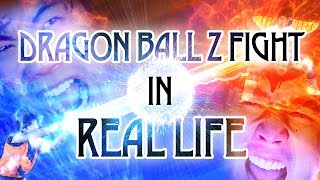 Dragon Ball Z Fight In Real Life! thumbnail