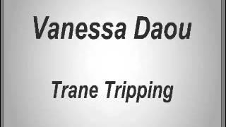 Vanessa daou - trane tripping