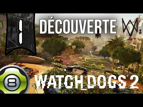 Découverte de Watch Dogs 2 - Ep.1