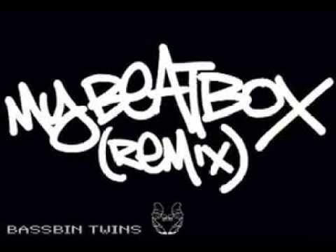 BASSBIN TWINS - MY BEATBOX (REMIX)