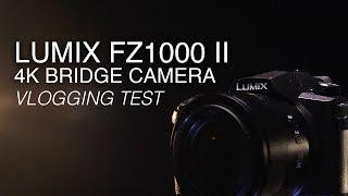 LUMIX FZ1000 II | Is Panasonic's latest 4K bridge camera suitable for vlogging?