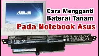 Cara Mengganti Baterai Tanam Pada Notebook Asus