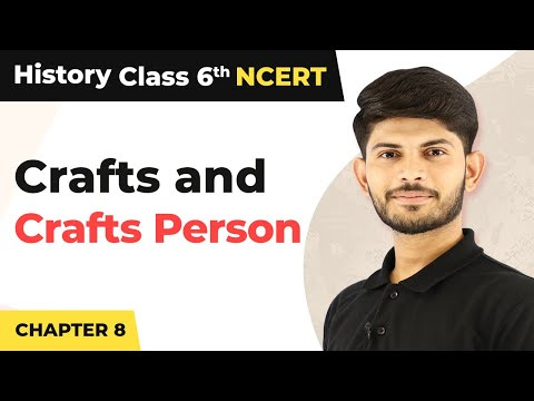 Crafts and Crafts Person – Vital Villages, Thriving Towns | Class 6 History