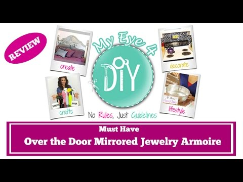 REVIEW: MUST HAVE - Over the Door, Mirrored Jewelry Armoire