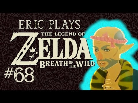 ERIC PLAYS The Legend of Zelda: Breath of the Wild #68 Welcome Home