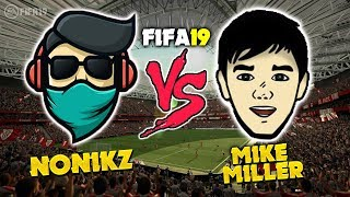 NONIKZ VS MIKE MILLER ✦ ВАГЕР МАТЧ ✦ FIFA 19