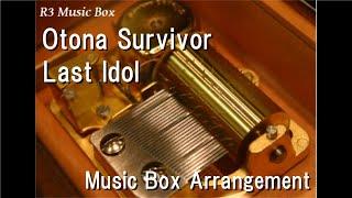 Otona Survivor/Last Idol [Music Box]
