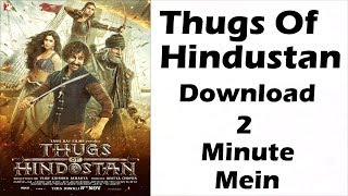 How to download Thugs of Hindustan full Movie, Thugs of Hindustan | Free Download thugs of Hindostan