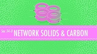 Network Solids and Carbon: Crash Course Chemistry #34