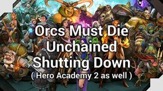 Orcs Must Die! Unchained Shutting Down - Topic (Playing Dungeon Defenders)
